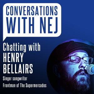 Conversations with Nej: Chatting with Henry Bellairs