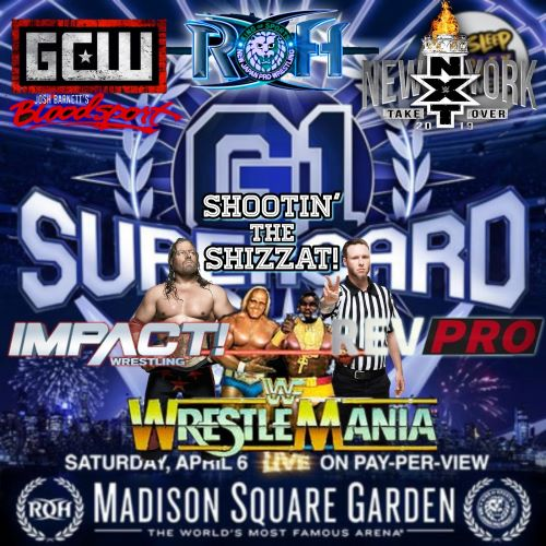 WRESTLEMANIA Week! G1 SUPERCARD and Non-WWE Events!