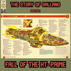 The Story of Gallano Prequel: Fall of the KT Prime