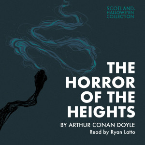 The Horror of the Heights by Arthur Conan Doyle (The Hallowe'en Collection)
