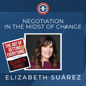 EP 13: Negotiation in the Midst of Change with Elizabeth Suárez