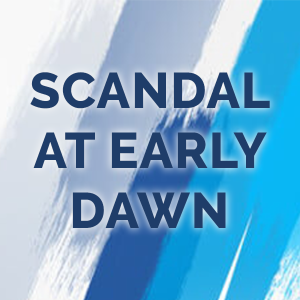 Scandal at early dawn
