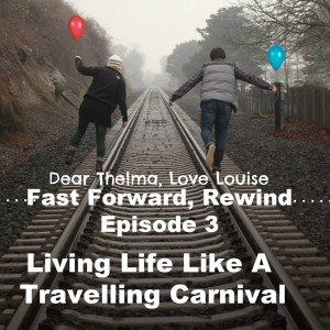 LIVING LIFE LIKE A TRAVELLING CARNIVAL