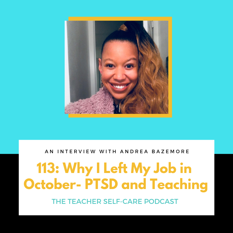 113: Why I Left My Job in October- PTSD and Teaching