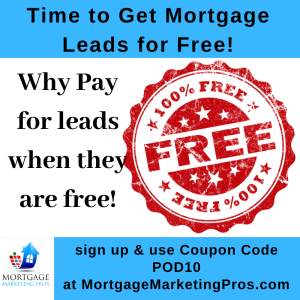 Ep #43: How Can a Mortgage Loan Officer Advertise for Free to Generate Leads