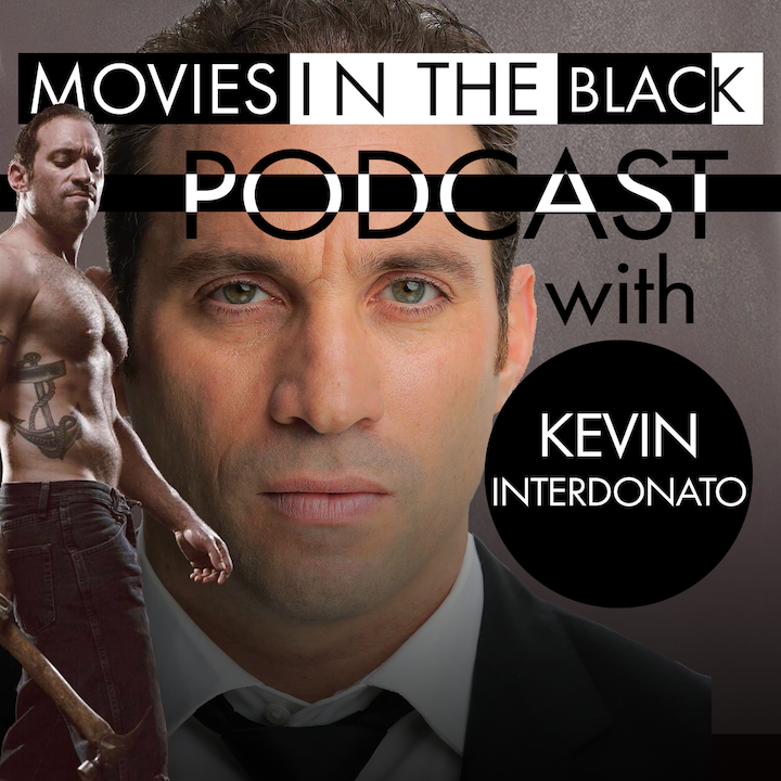 Working With the Right People - Kevin Interdonato - Movies in the Black Show