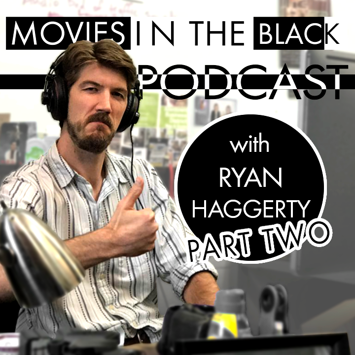 Client Relationships and Setting the Right Rates - Ryan Haggerty - Movies in the Black Podcast