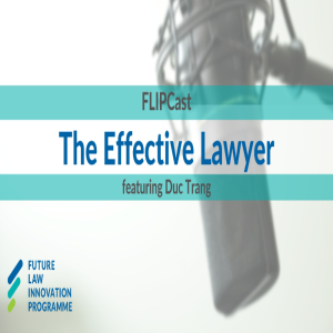 The Effective Lawyer (Part 1): Changing skillsets & new ways of delivering legal service