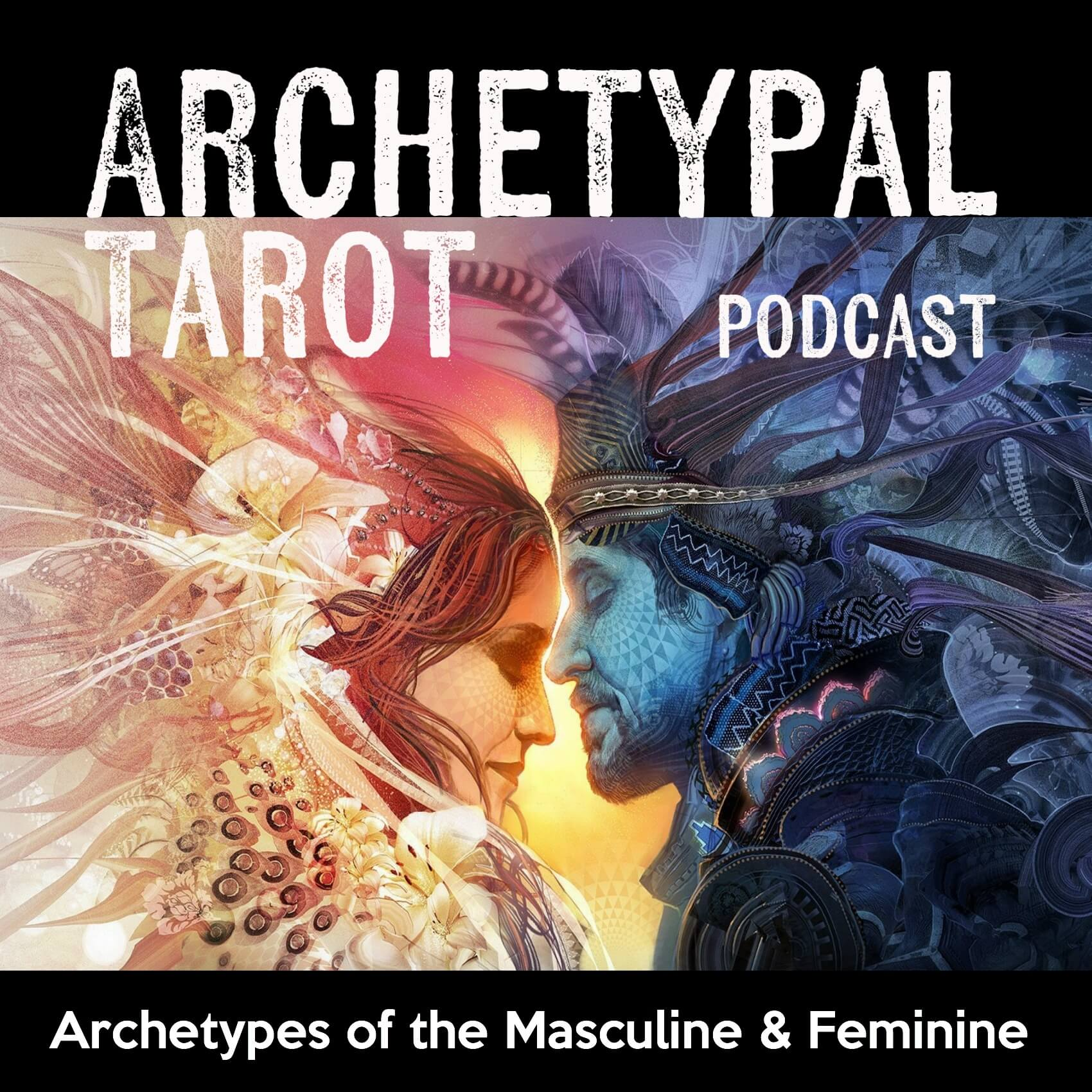 Archetypes of the Masculine & Feminine