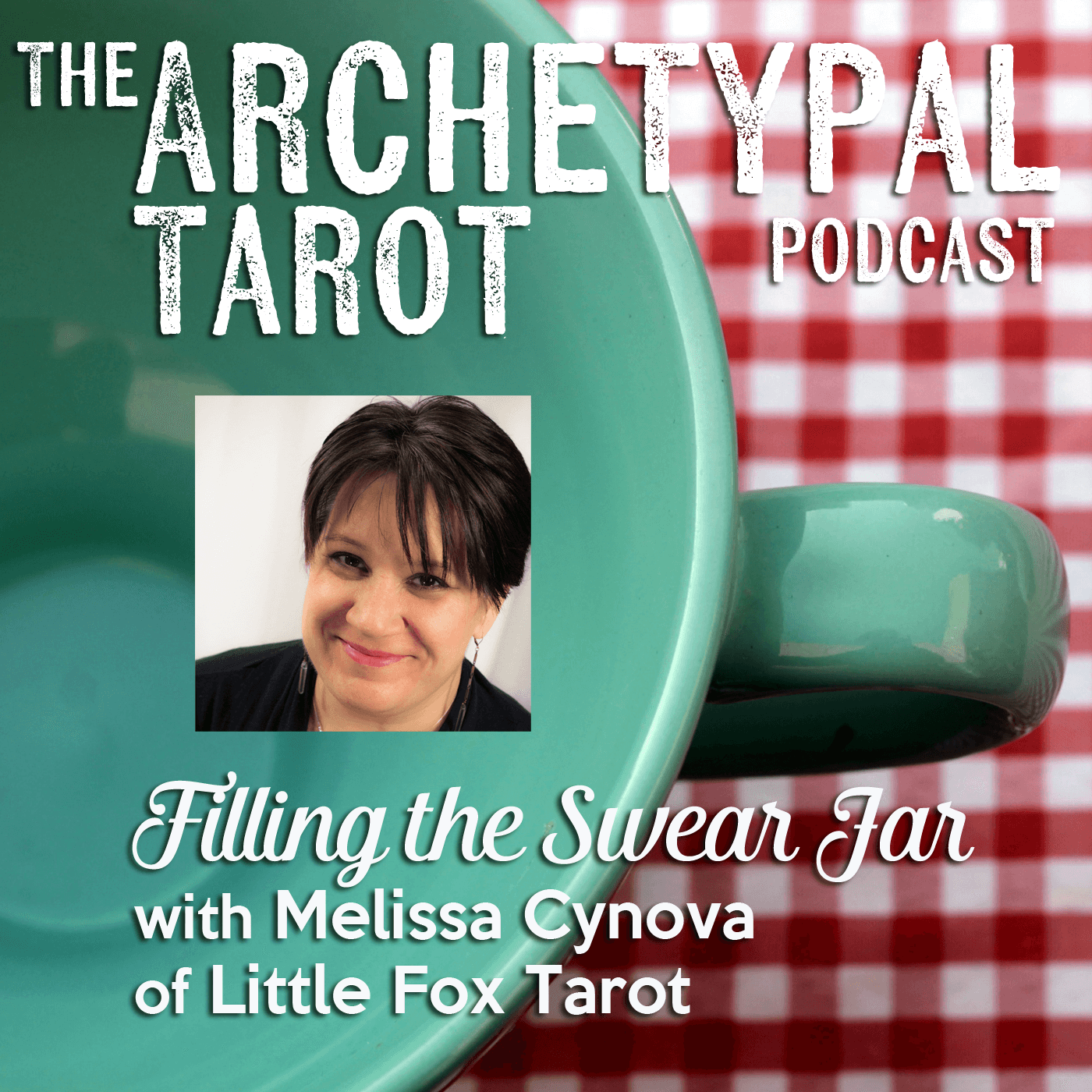 Filling the Swear Jar with Melissa Cynova of Little Fox Tarot