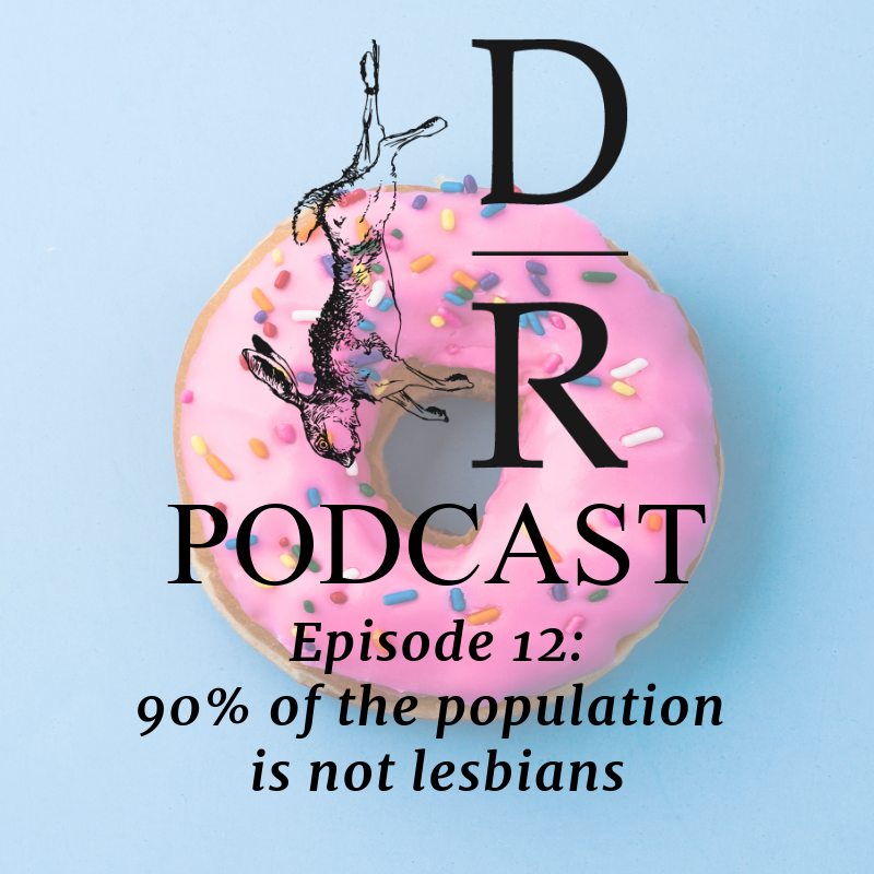 Episode 12: 90% of the population is not lesbians