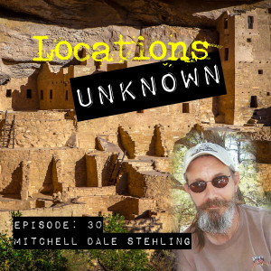 EP. #30: Mitchell Dale Stehling - Mesa Verde National Park Colorado