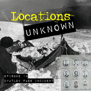 EP. #14: Dyatlov Pass Incident - Ural Mountains Russia