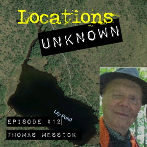 EP. #12: Tom Messick - Lake George Wilderness Area NY