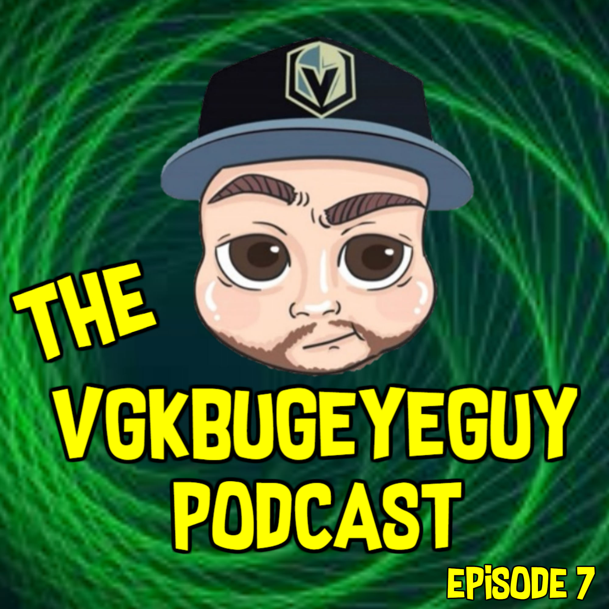 The VGKbugeyeGuy Podcast Episode 7