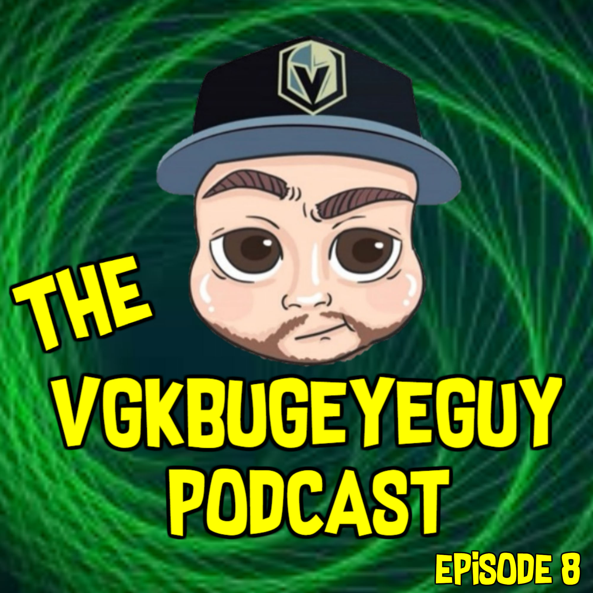 The VGKbugeyeGuy Podcast Episode 8