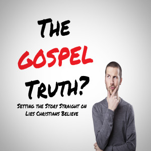 The Gospel Truth? - Let Go and Let God