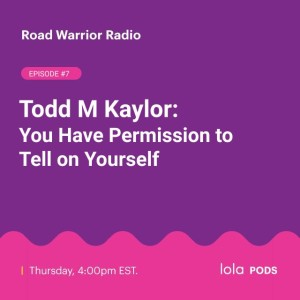 Todd M. Kaylor: You Have Permission to Tell on Yourself