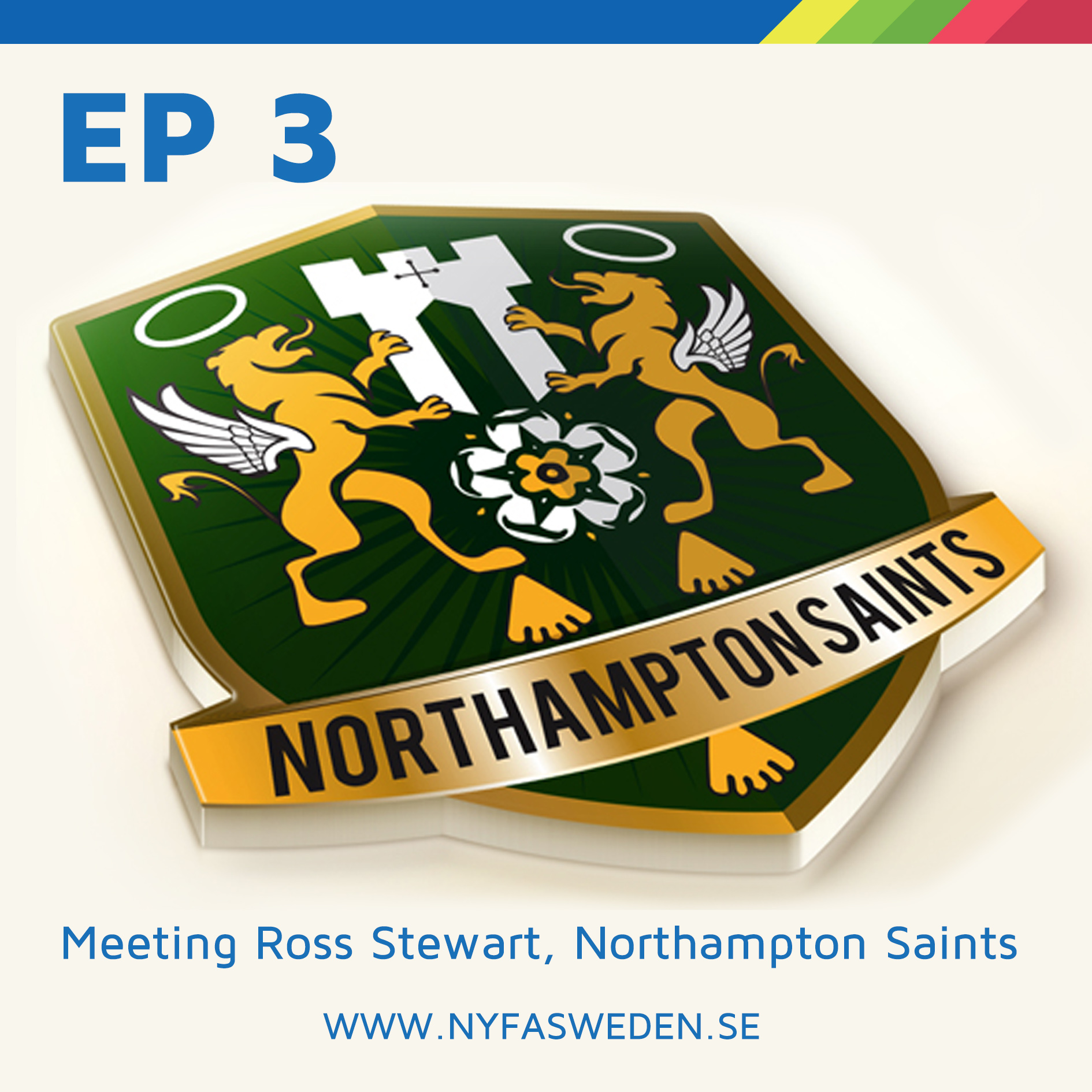 Ep3 (ENG) Meeting Ross Stewart from Northampton Saints Rugby