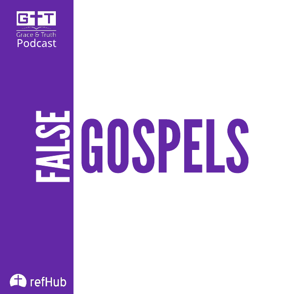 Episode 03: False Gospels