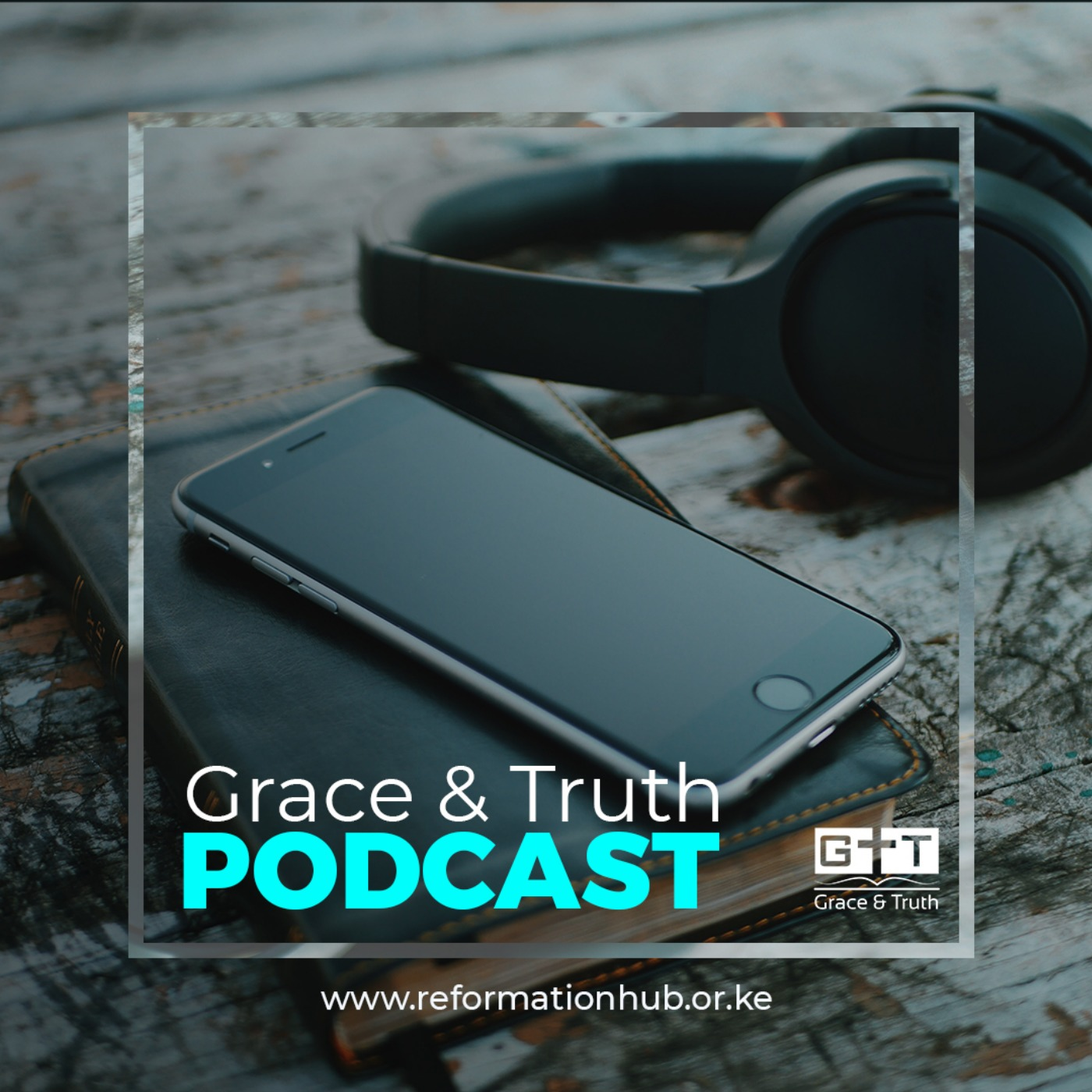 Episode 00: Introducing Grace & Truth Podcast