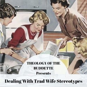 Dealing with TradWife Stereotypes