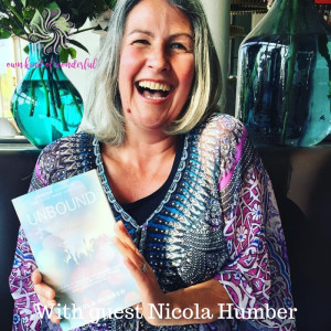 EP 25 - HEALING YOUR INNER GOOD GIRL AND LIVING UNBOUND WITH GUEST NICOLA HUMBER
