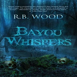 R.B. Wood travels to New Orleans for his new thriller/horror novel
