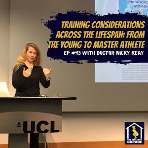 Training considerations across the lifespan: From the young to master athlete with Dr Nicky Keay (Part 2)
