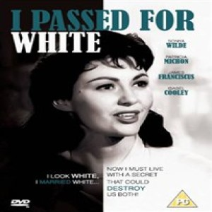 Episode 3 - I Passed For White