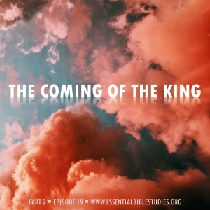 The Coming of the King (Part 2)