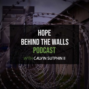 BTW Episode 001 The Impact of God's Love Inside the Walls of a Maximum Prison