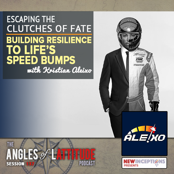 Kristian Aleixo - Building Resilience To Life's Speed Bumps (AoL 137)