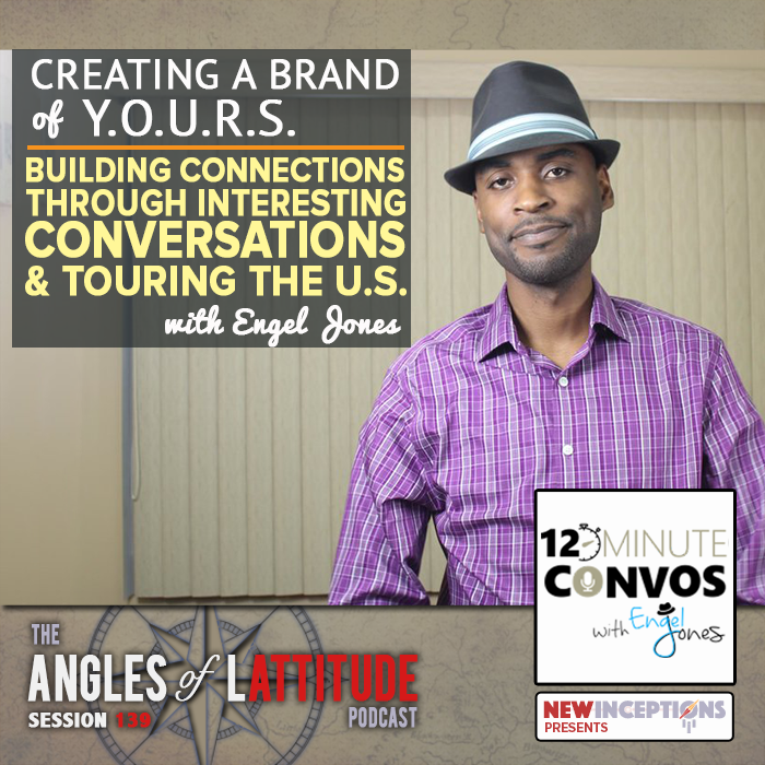Engel Jones - Building connections through Interesting Conversation and Touring the US (AoL 139)