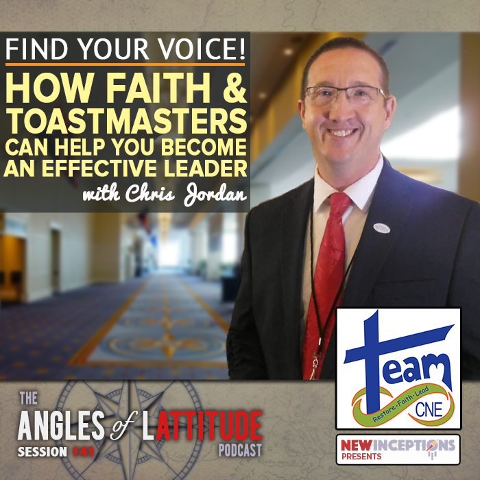 Chris Jordan - Find Your Voice! How Faith and Toastmasters Can Help You Become an Effective Leader (AoL 141)