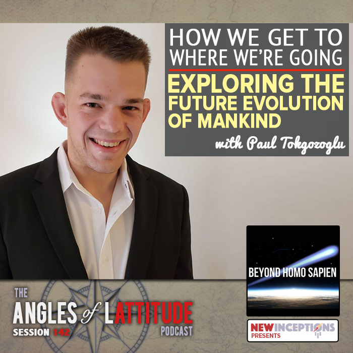 Paul Tokgozoglu - How Do We Get to Where We're Going? Exploring the Future Evolution of Mankind (AoL 142)