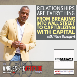 Relationships Are Everything - From Breaking into Wall Street to Capitalizing on Capital with Marc Davenport (AoL 143)