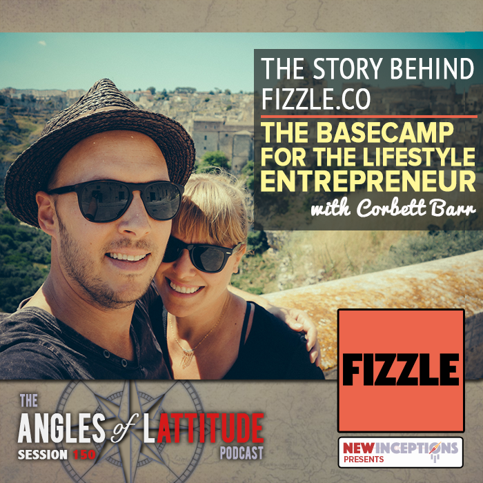 AoL 150:  The Story Behind Fizzle.co: The Basecamp for the Lifestyle Entrepreneur with Corbett Barr