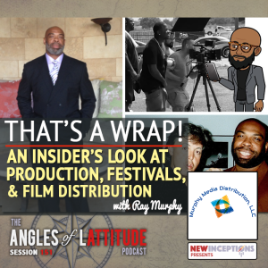 Ray Murphy - An Insider's Look at Production, Festivals, and Film Distribution (AoL 151)