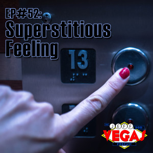 EP#52: Superstitious Feeling