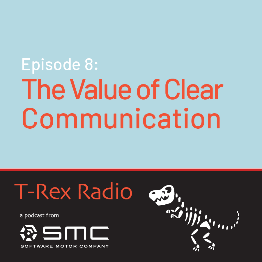 Episode 8: The Value of Clear Communication