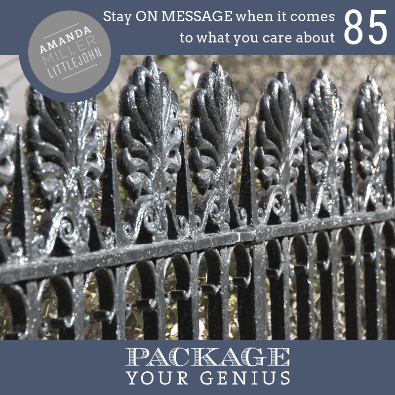 PYG 85: Stay on message when it comes to what you care about