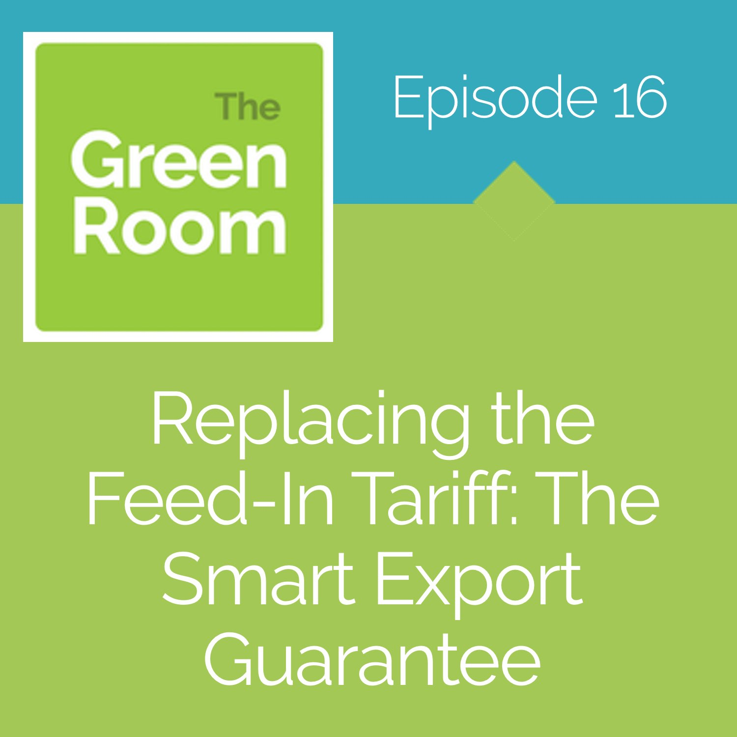 Replacing the Feed-In Tariff: The Smart Export Guarantee