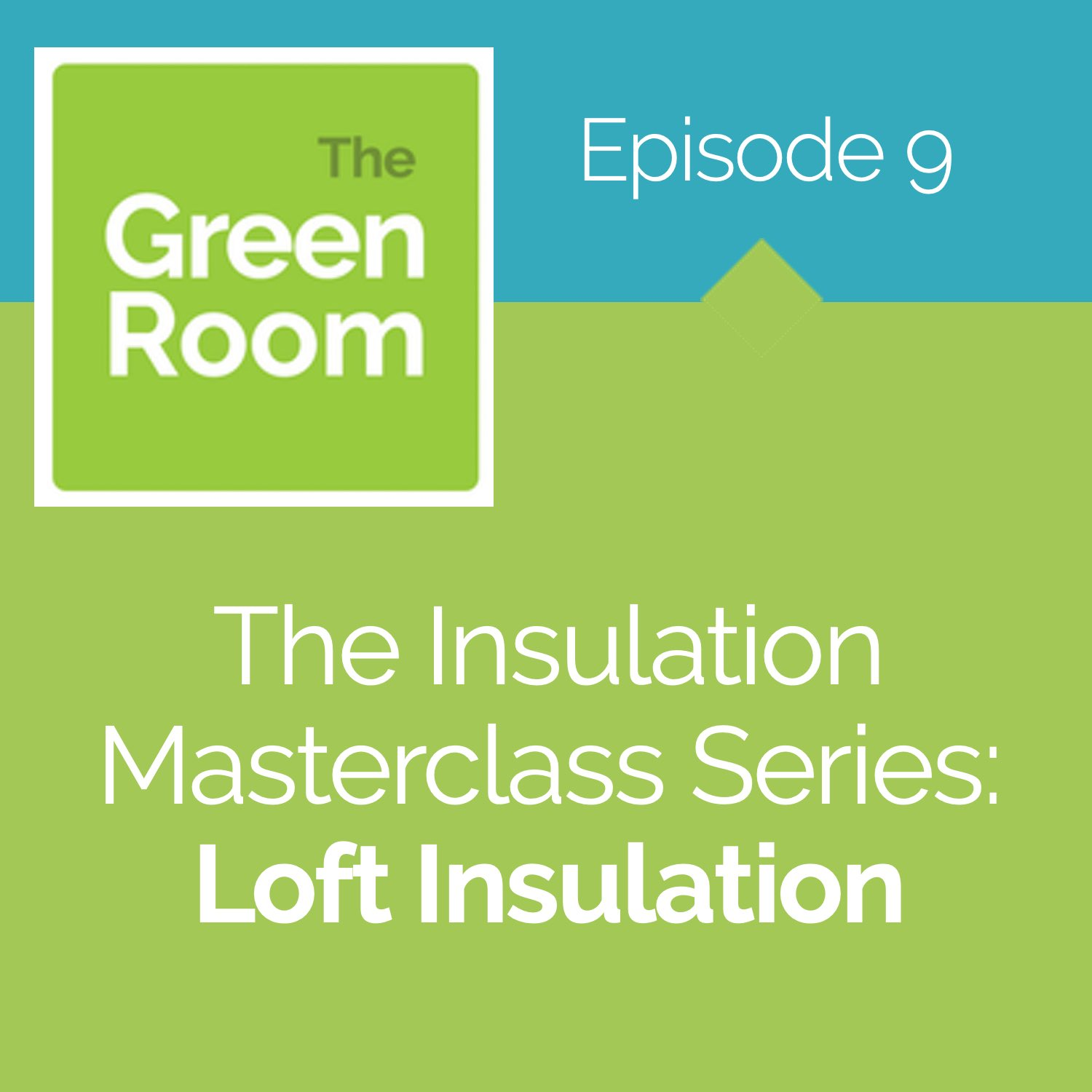 The Insulation Masterclass Series: Loft Insulation
