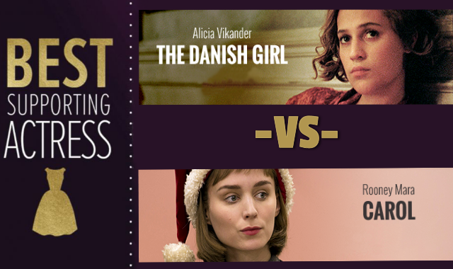 Alicia Vikander vs Rooney Mara - Best Supporting Actress