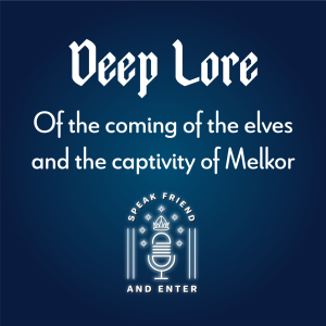 Speak Friend and Enter Deep Lore: Of the coming of the elves and the captivity of Melkor