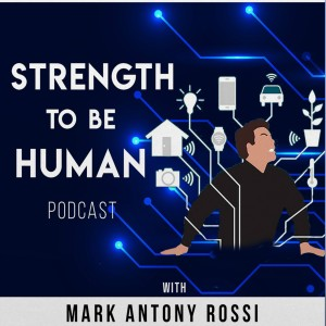 Episode  2: What is Strength to be Human?