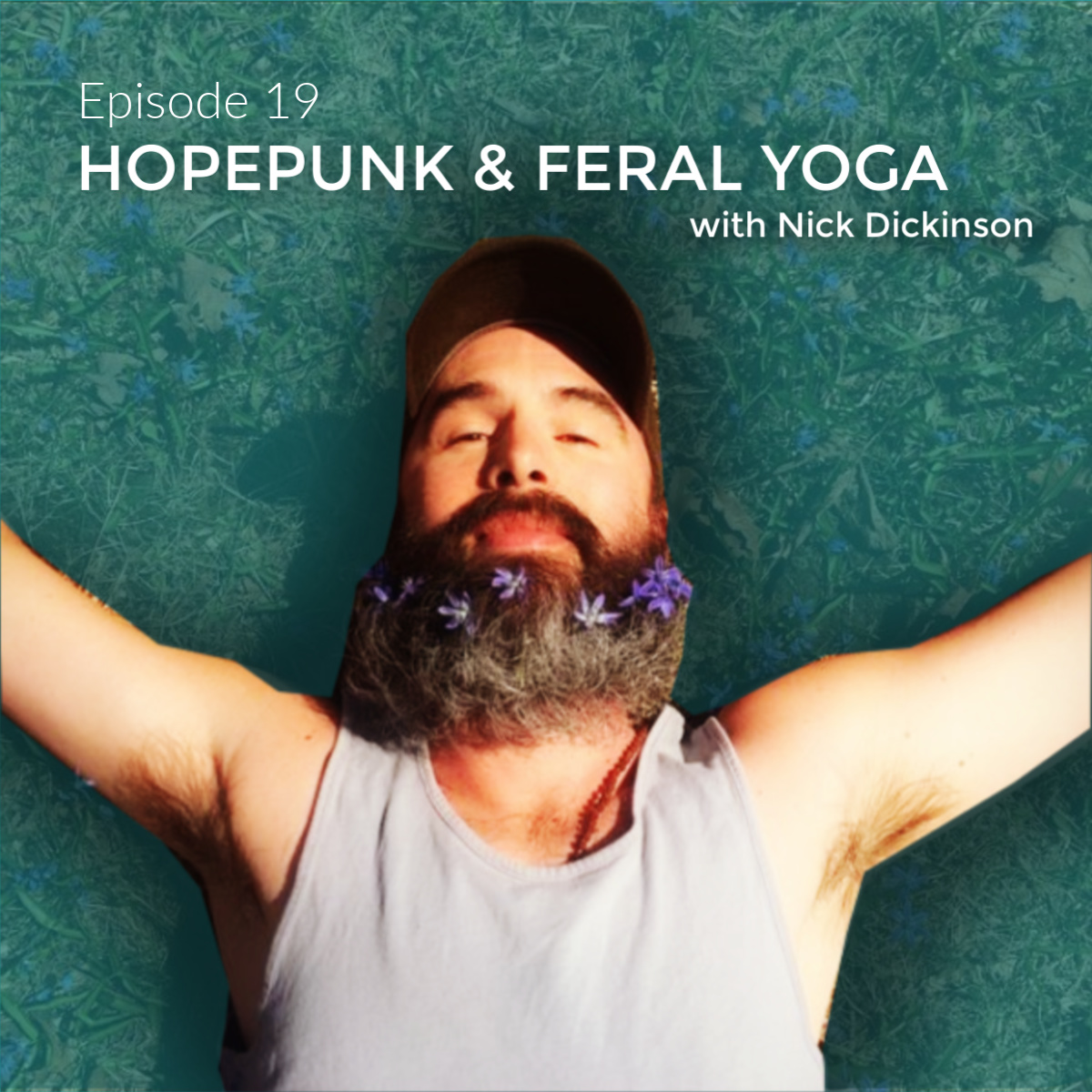 Hopepunk & Feral Yoga with Nick Dickinson