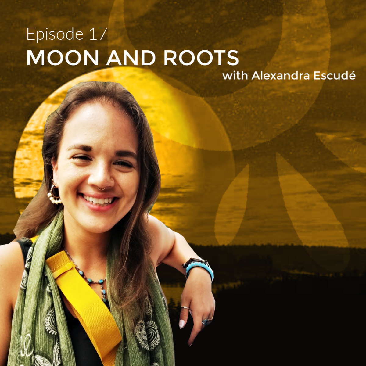 Moon and Roots with Alexandra Escudé