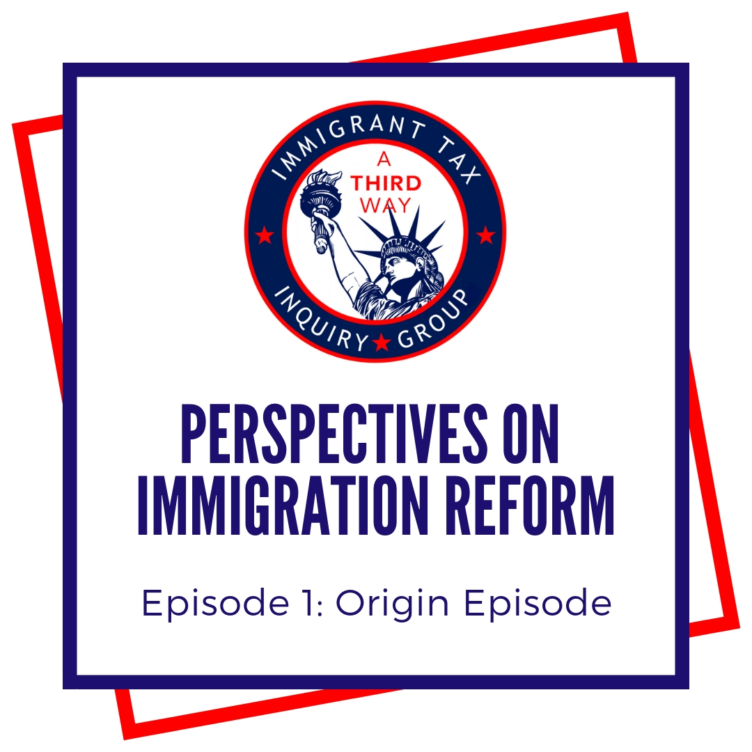 Introducing Perspectives on Immigration Reform: Ep. 1